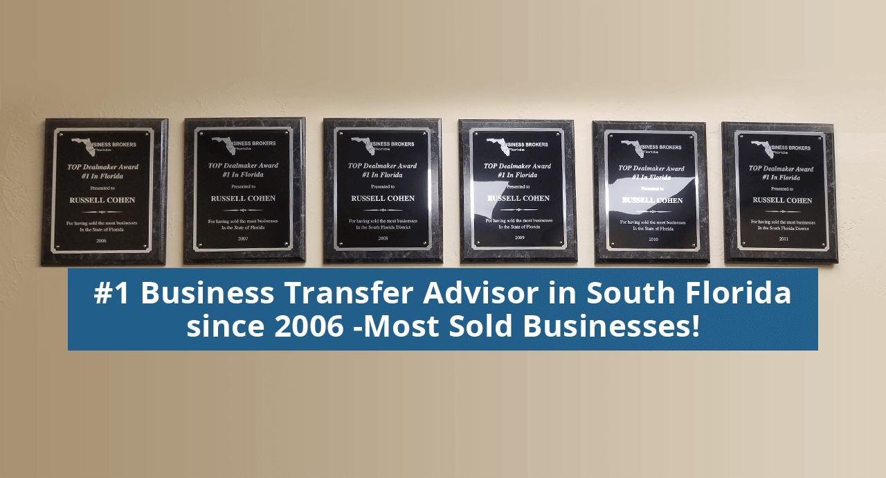 #1 Business Transfer Advisor in South Florida since 2006 - Most Sold Businesses!